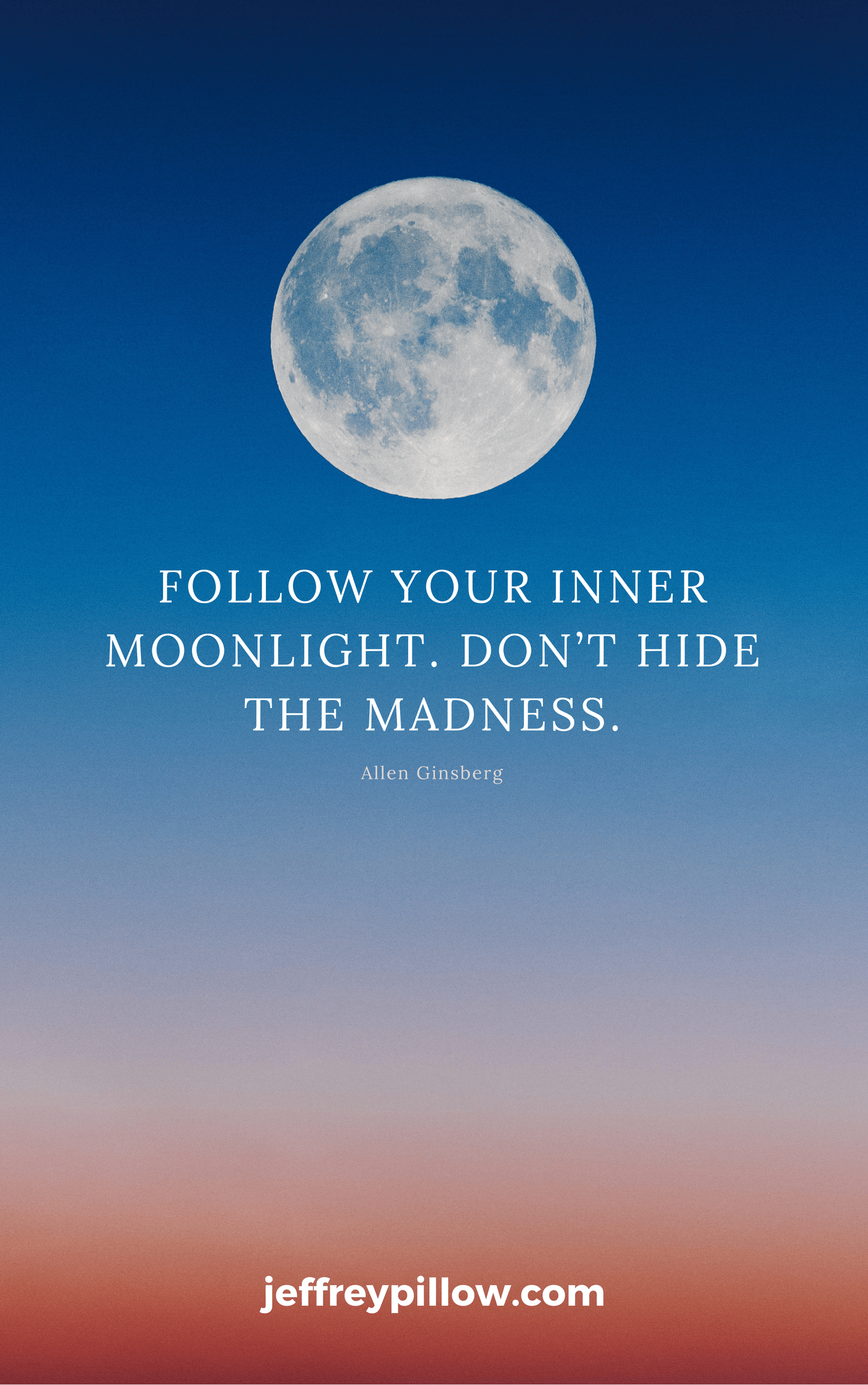 "Allen Ginsberg on telling your own story: ""Follow your inner moonlight. Don't hide the madness."""